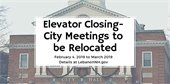 elevator closing - city meetings to be relocated text over image of city hall