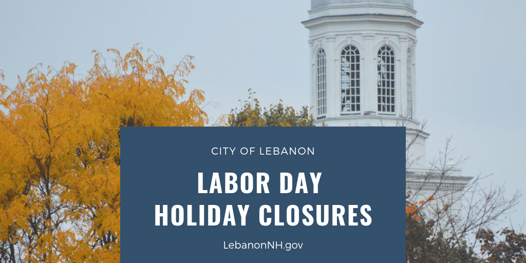 Labor Day Holiday Closures with City Hall and Fall foliage