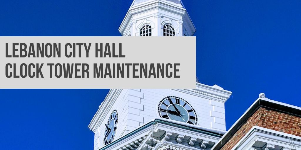 Lebanon City Hall Clock Tower Maintenance