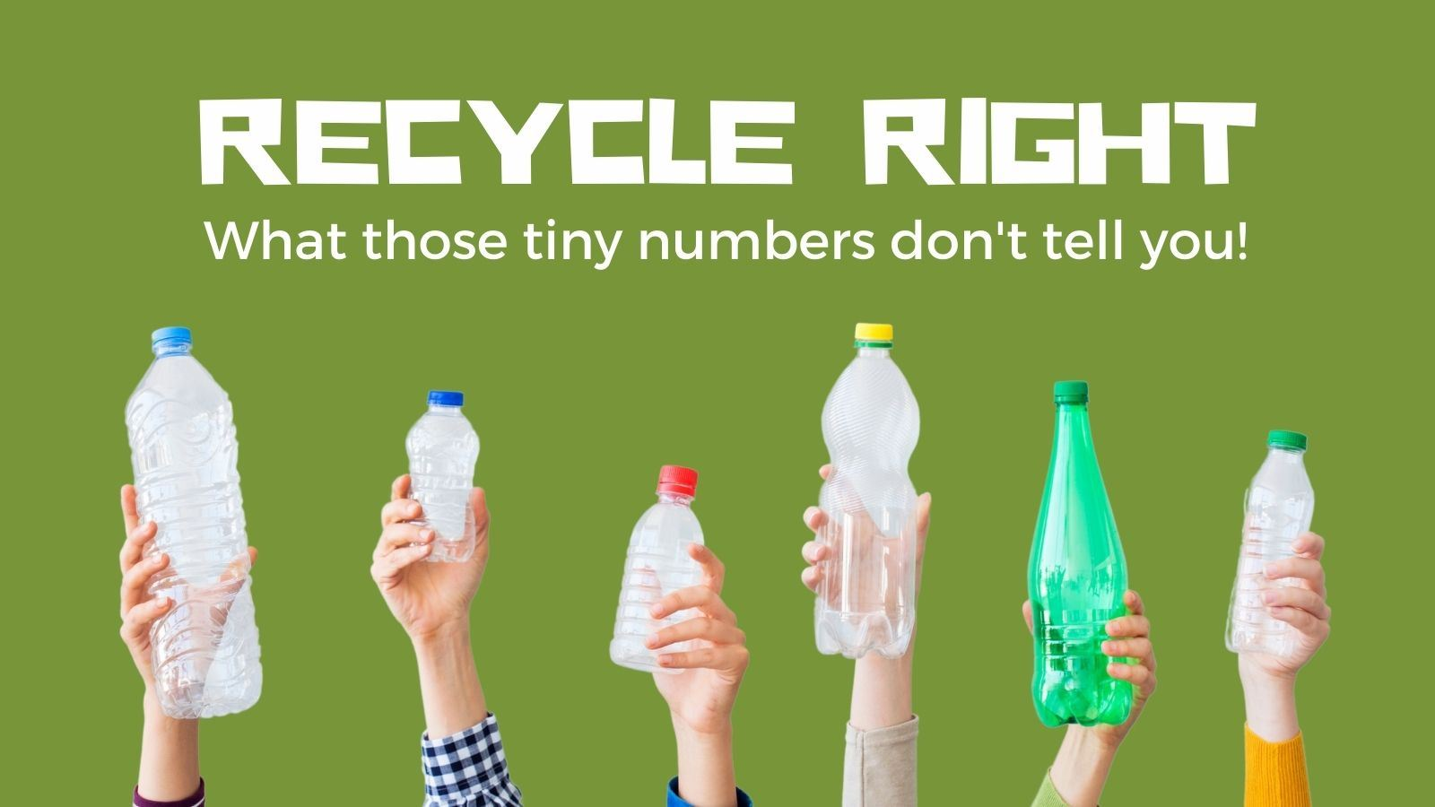 Recycle Right - hands holding plastic bottles in the air
