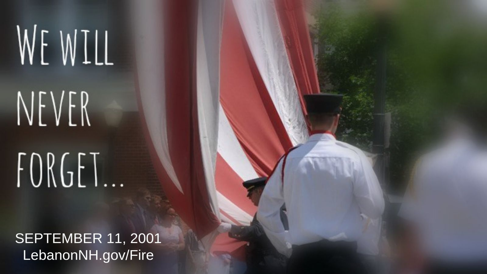 We will never forget photo of American Flag and Lebanon Fire Fighters Opens in new window