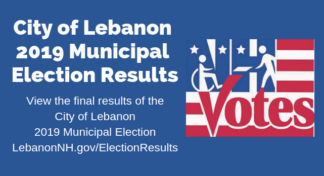 Wiew 2018 City of Lebanon General Election Results at LebanonNH.gov/ElectionResults