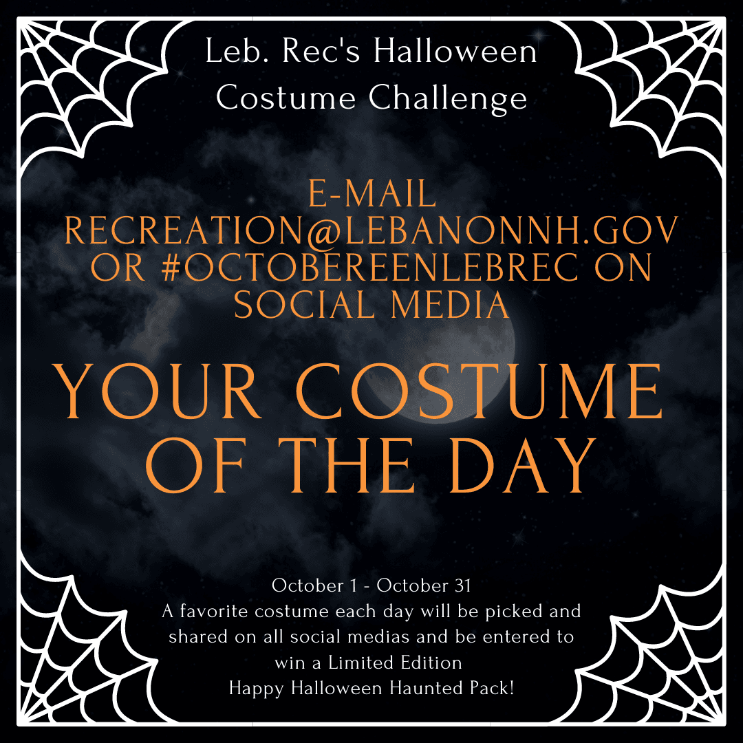 October 1 Virtual Costume Contest - E-mail your photo to recreation@lebanonnh.gov.