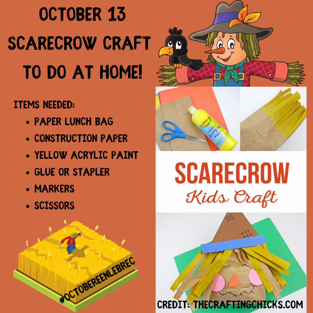 October 13 Scarecrow craft with a paper lunch bag, construction paper, yellow paint, markers, glue, and scissors. Opens in new window